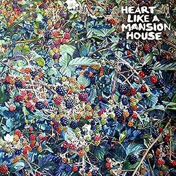 Heart Like a Mansion House