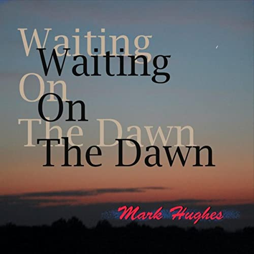 Waiting on the Dawn