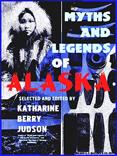 Myths and Legends of Alaska (Illustrations) (English Edition)