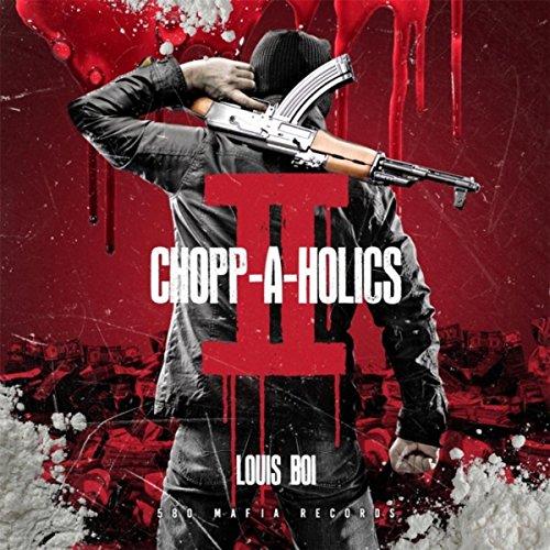 Chopp-A-Holics II (Intro) [Explicit]
