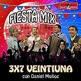 Fiesta Mix 3x7 Ventiuna Con Daniel Muñoz