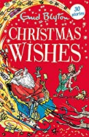 Christmas Wishes: Contains 30 classic tales (Bumper Short Story Collections)