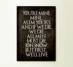 You'Re Mine All Men Must Die But First We'Ll Live Art Typograhy - Cita inspiradora de Metal para Pared, Aluminio, 1 Color, 25,40 cm x 35,56 cm