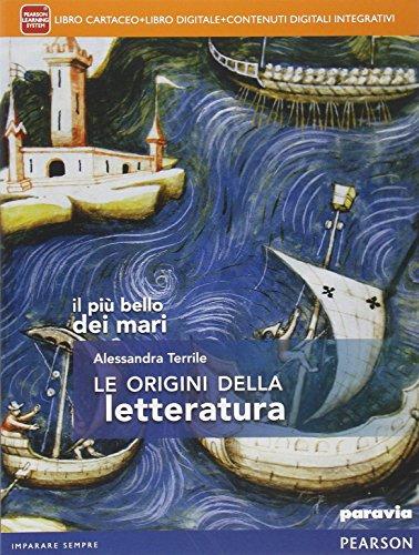 Il più bello dei mari. Le origini della letteratura. Per le Scuole superiori. Con e-book. Con espansione online