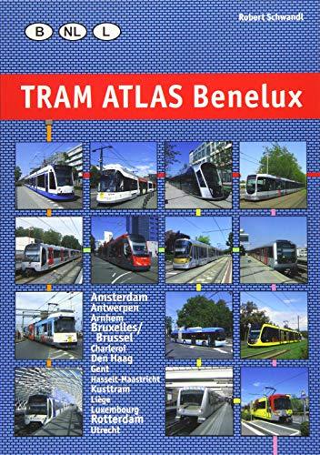 Tram Atlas Benelux: Belgien - Niederlande - Luxemburg | Belgium - Netherlands - Luxembourg