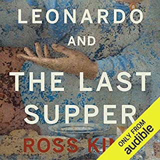 Leonardo and the Last Supper                   By:                                                                                                                                 Ross King                               Narrated by:                                                                                                                                 Mark Meadows                      Length: 11 hrs and 18 mins     102 ratings     Overall 4.2