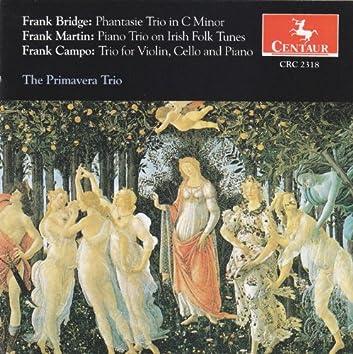 Bridge: Phantasie Piano Trio in C Minor - Martin: Piano Trio on Irish Folk Tunes - Campo: Trio, Op. 87