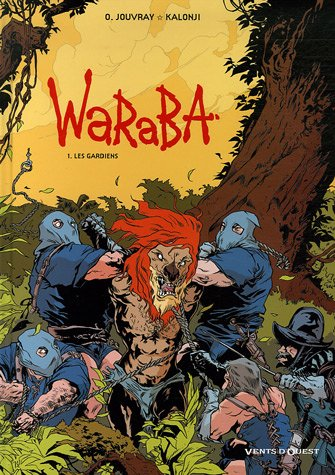 Waraba - Tome 01: Les gardiens