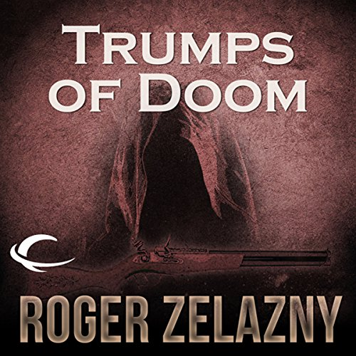 Trumps of Doom      The Chronicles of Amber, Book 6              By:                                                                                                                                 Roger Zelazny                               Narrated by:                                                                                                                                 Wil Wheaton                      Length: 5 hrs and 31 mins     828 ratings     Overall 4.4