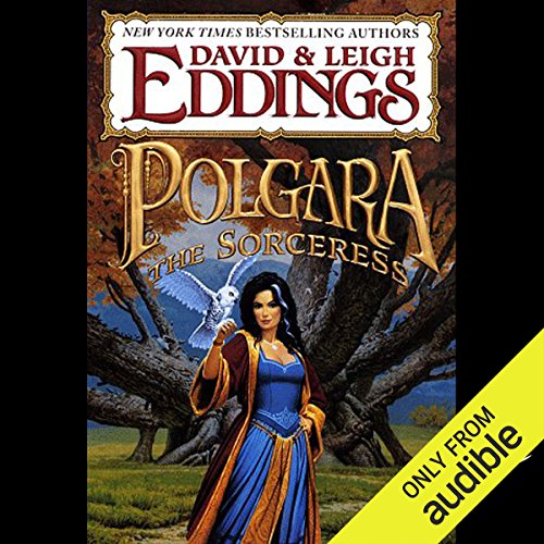 Polgara the Sorceress                   By:                                                                                                                                 David Eddings,                                                                                        Leigh Eddings                               Narrated by:                                                                                                                                 Dina Pearlman                      Length: 30 hrs and 47 mins     250 ratings     Overall 4.5