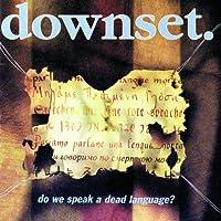 Do We Speak a Dead Language by Downset (2002-07-25)