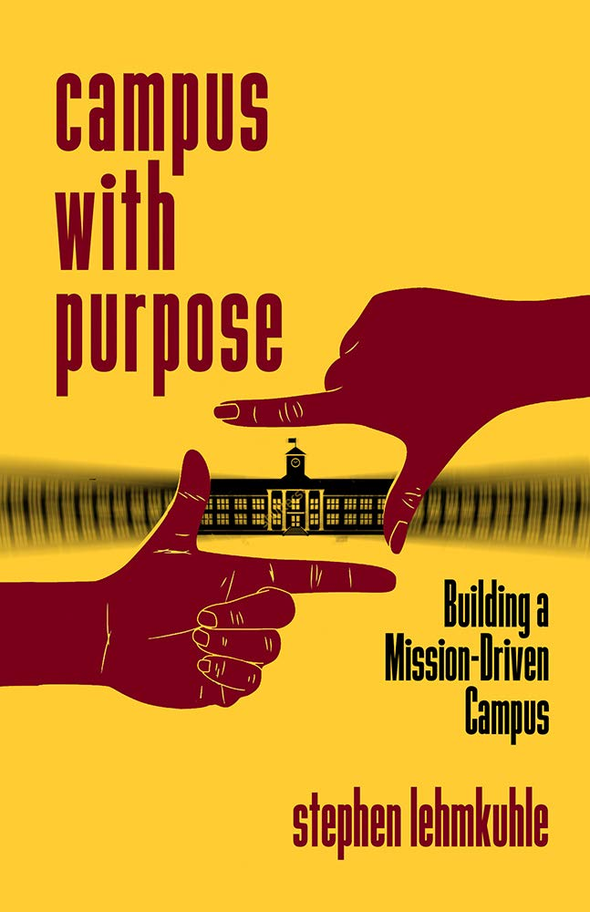 Campus with Purpose: Building a Mission-Driven Campus