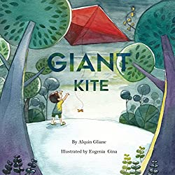 Image: Giant Kite, by Alquin Gliane (Author), Gina (Illustrator). Publisher: Rock Publishing; 1 edition (February 13, 2016)