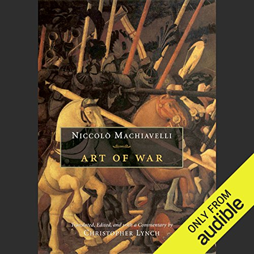 Art of War                   Written by:                                                                                                                                 Niccolo Machiavelli,                                                                                        Christopher Lynch - translator                               Narrated by:                                                                                                                                 Victor Bevine                      Length: 10 hrs and 14 mins     1 rating     Overall 5.0