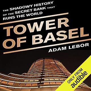 Tower of Basel     The Shadowy History of the Secret Bank that Runs the World              Auteur(s):                                                                                                                                 Adam LeBor                               Narrateur(s):                                                                                                                                 John Mawson                      Durée: 10 h et 11 min     2 évaluations     Au global 5,0