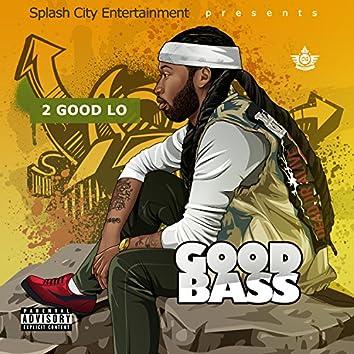 Good Bass