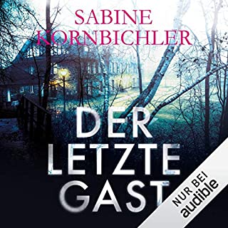 Der letzte Gast                   By:                                                                                                                                 Sabine Kornbichler                               Narrated by:                                                                                                                                 Vanida Karun                      Length: 9 hrs and 46 mins     1 rating     Overall 4.0