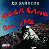 Beer Cans on the Moon by Ed Sanders (2008) Audio CD