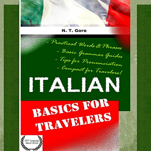 Italian - Basics for Travelers                   By:                                                                                                                                 N. T. Gore                               Narrated by:                                                                                                                                 Don Alfredano                      Length: 1 hr and 25 mins     1 rating     Overall 1.0