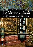 Le Musée chinois de l'impératrice Eugénie - Château de Fontainebleau