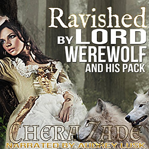 Ravished by Lord Werewolf and His Pack cover art