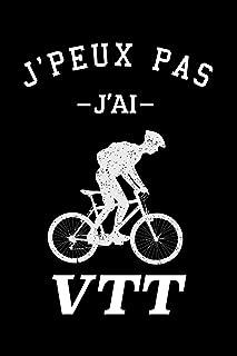 J'peux pas j'ai VTT: Carnet de notes ligné drôle pour passionné de vélo VTT, Journal rigolo pour amateur de bicyclette, Jo...