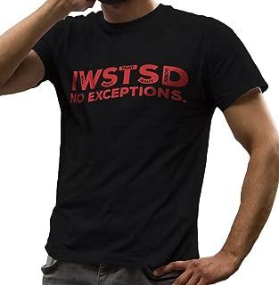 I Will Shut That Down No Exceptions Shirt IWSTSD Men's