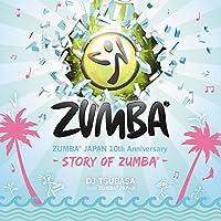 ZUMBA JAPAN 10th Anniversary -Story of ZUMBA- mixed by DJ TSUBASA from ZUMB...