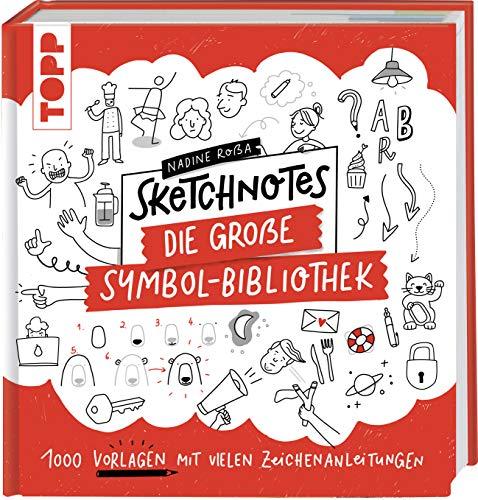 Sketchnotes. Die große Symbol-Bibliothek: 1000 Vorlagen mit vielen Zeichenanleitungen