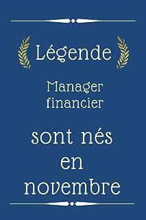 Légende Manager financier sont nés en novembre: cadeau d'anniversaire, cadeau d'anniversaire Manager financier né en novem...