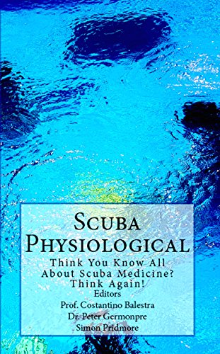 Scuba Physiological: Think You Know All About Scuba Medicine? Think again! (The Scuba Series Book 5)