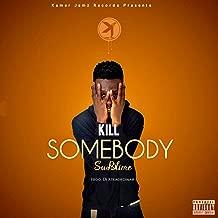 Kill Somebody [Explicit]