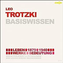 Leo Trotzki (1879-1940) Basiswissen: Leben, Werk, Bedeutung