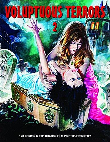 Voluptuous Terrors 2: 120 Horror & Exploitation Film Posters From Italy (Art of Cinema)