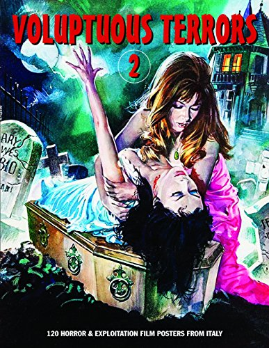 Voluptuous Terrors 2: 120 Horror & Exploitation Film Posters From Italy (Art of Cinema, Band 2)