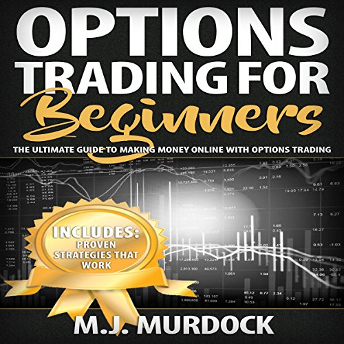 Options Trading for Beginners: The Ultimate Guide to Making Money Online with Options Trading cover art