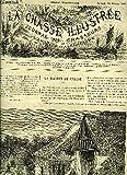 LA CHASSE ILLUSTREE N° 7 La maison de chasse par Cherville - la chasse à la hutte devant la loi par Tissier - le Hérisson par de La Rue - une excursion cynégétique en Norvège par Le baron de L - hermine et herminette par Percheron etc.