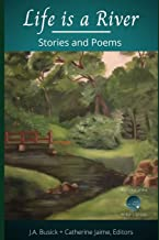 Life is a River: Stories and Poems