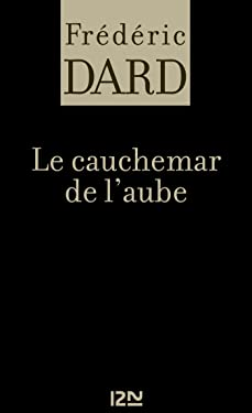 Le cauchemar de l'aube (Frédéric dard t. 10) (French Edition)