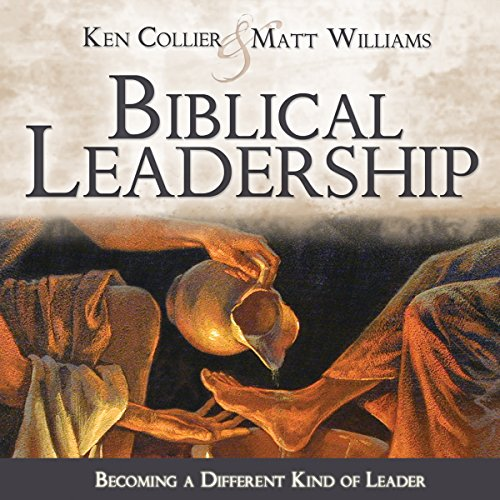 Biblical Leadership     Becoming a Different Kind of Leader              By:                                                                                                                                 Ken Collier,                                                                                        Matt Williams                               Narrated by:                                                                                                                                 Ryan Sitzberger                      Length: 4 hrs and 31 mins     Not rated yet     Overall 0.0