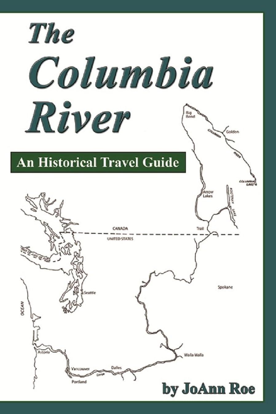 コミュニティステートメントサークルThe Columbia River: An Historical Travel Guide (English Edition)