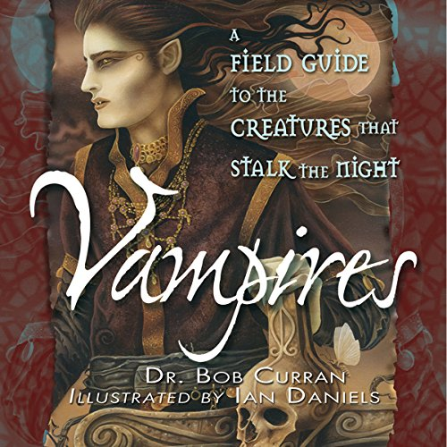 Vampires: A Field Guide to the Creatures That Stalk the Night audiobook cover art