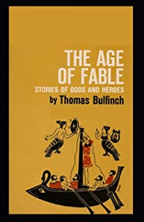 The Age of Fable: (illustrated edition)