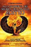 Alla scoperta dei segreti dell'antico Egitto...