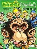 Valentin le vagabond, tome 2 - Valentin fait le singe