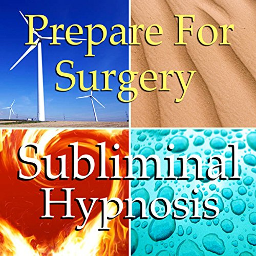 Prepare for Surgery Subliminal Affirmations audiobook cover art