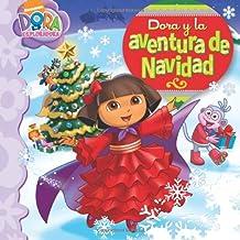 Dora y la aventura de Navidad (Dora's Christmas Carol) (Dora la exploradora/ Dora the Explorer) (Spanish Edition)