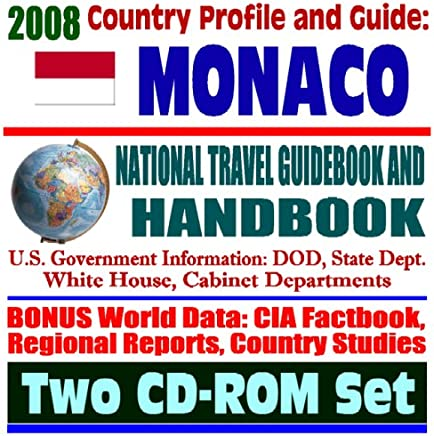 2008 Country Profile and Guide to Monaco- National Travel Guidebook and Handbook - Royalty, Prince Albert, Prince Rainier, Princess Grace (Two CD-ROM Set)