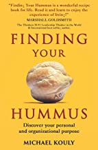 Finding Your Hummus: Discover your personal and organizational purpose (The Self-leadership series)