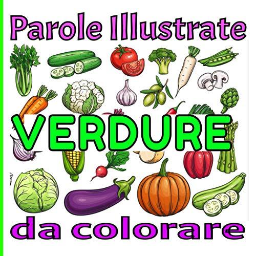 Parole illustrate VERDURE da colorare: Libro a colori per imparare i nomi dei verdure / Volume 1